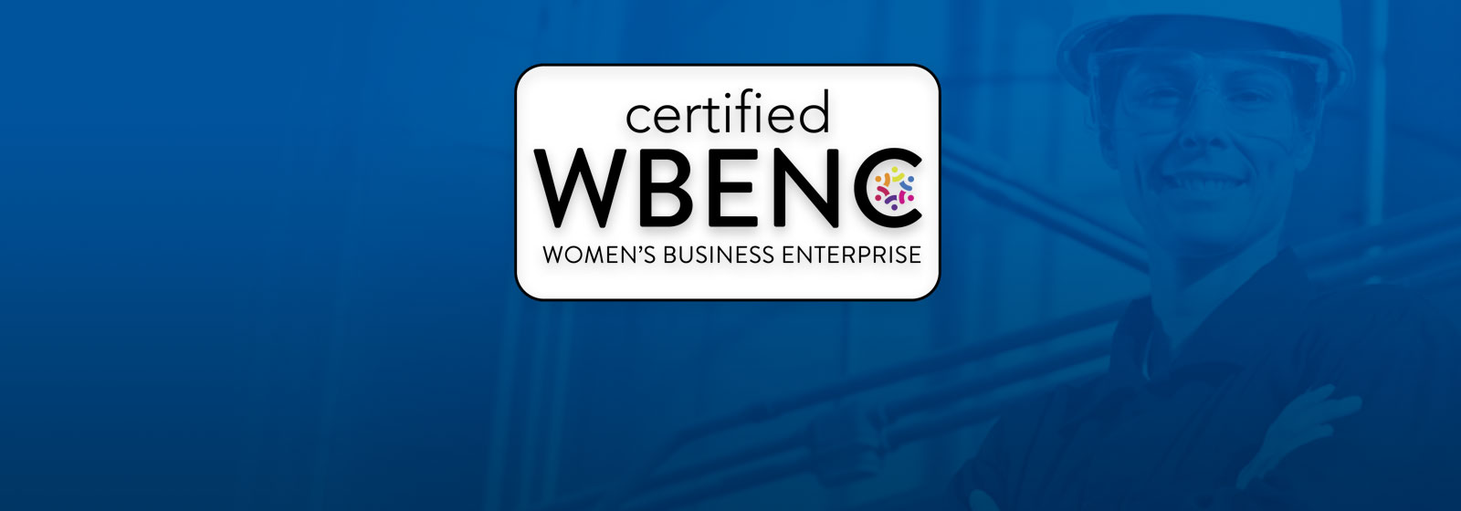 GREENWOOD IS PROUD TO BE A WOMEN-OWNED BUSINESS AS CERTIFIED THROUGH THE WOMEN'S BUSINESS ENTERPRISE NATIONAL COUNCIL (WBENC)